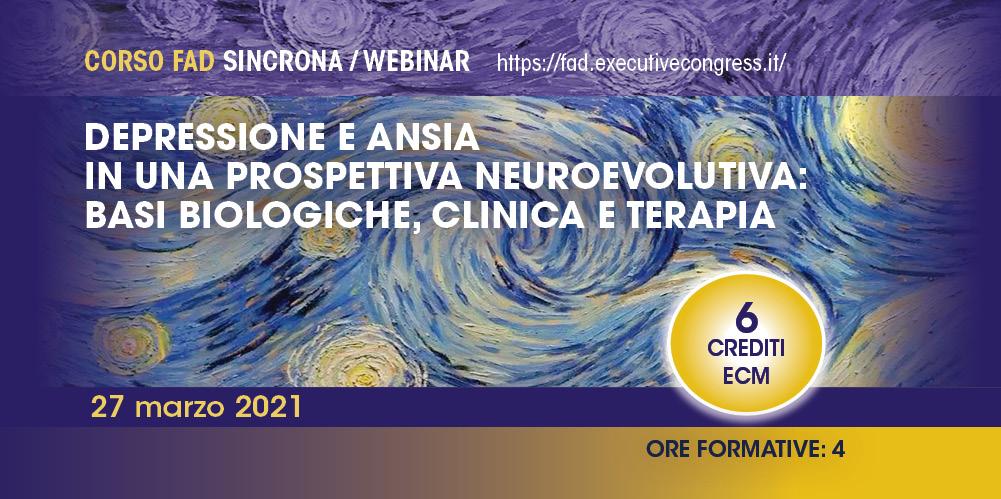 DEPRESSIONE E ANSIA IN UNA PROSPETTIVA NEUROEVOLUTIVA: BASI BIOLOGICHE, CLINICA E TERAPIA