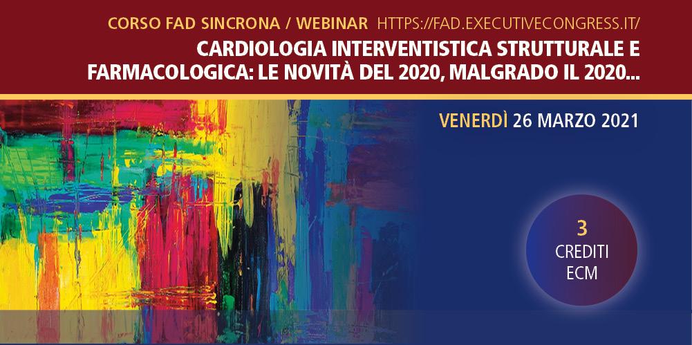 CARDIOLOGIA INTERVENTISTICA STRUTTURALE E FARMACOLOGICA: LE NOVITÀ DEL 2020, MALGRADO IL 2020…